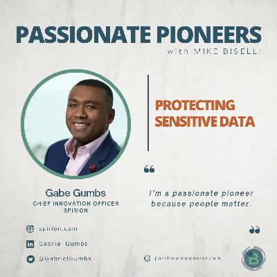 Protecting Sensitive Data with Gabe Gumbs