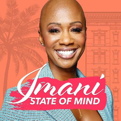 25: Introducing Imani State of Mind