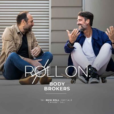 Roll On: Body Brokers