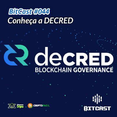 Bitcast 044 - Conheça a Decred