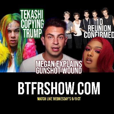 008: 1D Rumors CONFIRMED, Megan Thee Stallion Explains Gunshot, Tekashi Disappears
