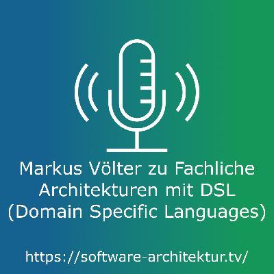 Markus Völter zu Fachliche Architekturen mit DSL (Domain Specific Languages)