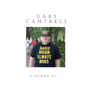 Episode 80 Gary Cantrell