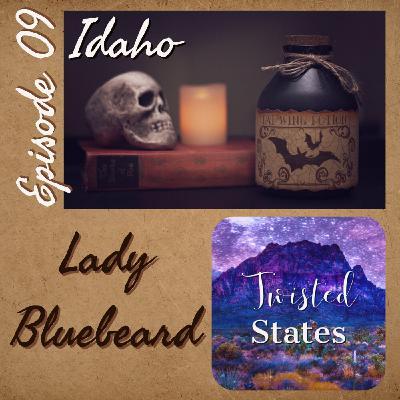 Episode 09: Idaho Lyda Southard, Lady Bluebeard