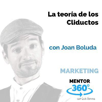 La teoría de los Cliductos, con Joan Boluda - MARKETING - MENTOR360
