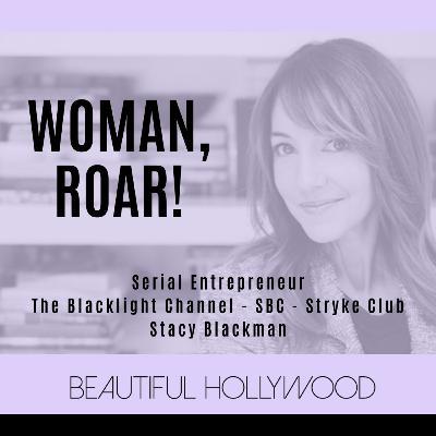 Woman, ROAR! Entrepreneur Founder of SBC, Blacklight, & Stryke Club Stacy Blackman