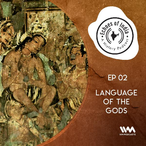 S02 E02: Language of the Gods