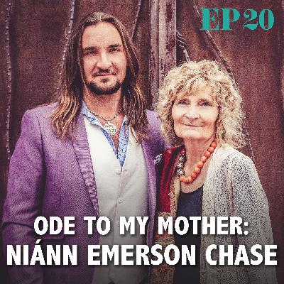 Ep. 20: Ode to My Mother - Niánn Emerson Chase