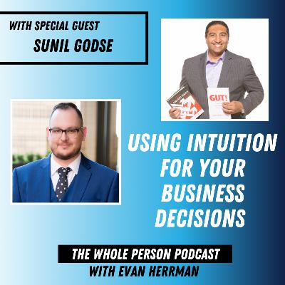 Using Intuition for Business Decisions with Sunsil Godse