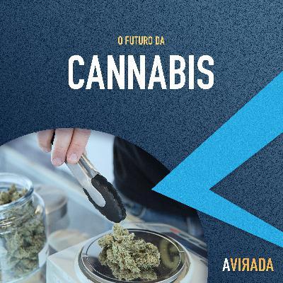 T1:E6 - O Futuro da Cannabis