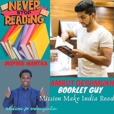 Mission Make INDIA Read – Booklet Guy Amrut Deshmukh is on Inspiire Mantra- Sharing his Entrepreneurship Journey and Mission Make India Read & Lot Mo...