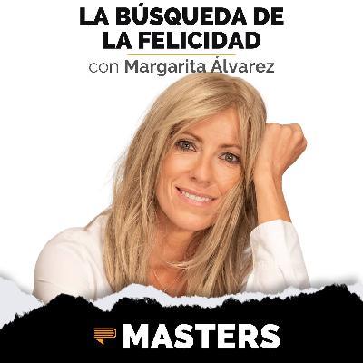 Margarita Álvarez: La Búsqueda de la Felicidad - MASTERS