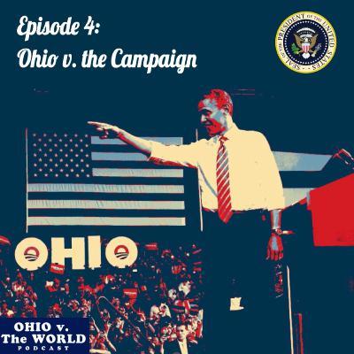 Episode 4: Ohio v. the Campaign