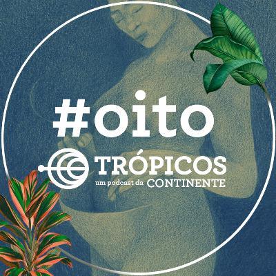 Trópicos #Oito - Maternidade polifônica