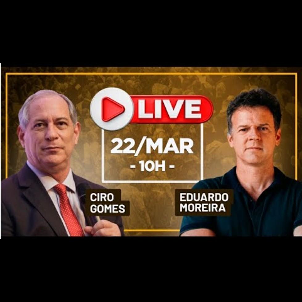 22/03/2021   Ciro Gomes no canal do Eduardo Moreira.