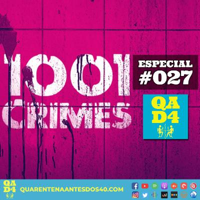 #087 - Crimes com a Bruna e a Fabi do podcast 1001 Crimes! (Especial #027)