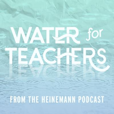 Water for Teachers: Empathy with guest Rusty Walker