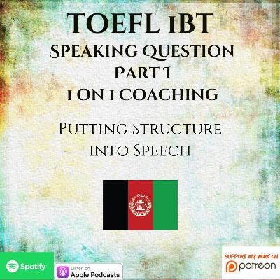 TOEFL iBT | Part 1 Question | Speaking | 1 on 1 Coaching | Putting Structure into Speech