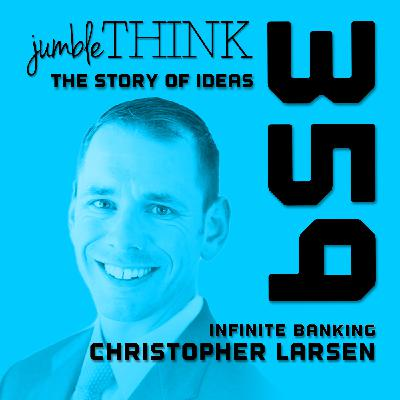 Infinite Banking with Christopher Larsen