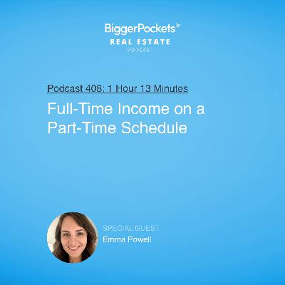 408: Full-Time Income on a Part-Time Schedule with Emma Powell