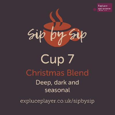 Cup 7, Christmas Blend: Deep, dark and seasonal