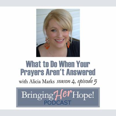 S4: Episode 5 What to do when your prayers aren't answered with returning guest Alicia Marks
