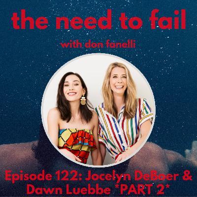Episode 122: Jocelyn DeBoer & Dawn Luebbe (Part 2)