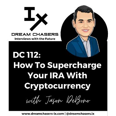DC112: Jason Debono - How To Supercharge Your IRA With Cryptocurrency
