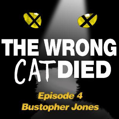 Ep4 - Bustopher Jones, the fat cat