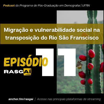 #11 | Migração e vulnerabilidade no contexto da transposição do Rio São Francisco | Paulo Victor Maciel da Costa