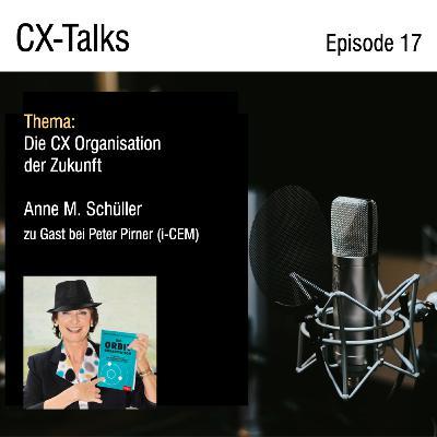 #17 Die CX Organisation der Zukunft. Anne M. Schüller zu Gast bei Peter Pirner (i-CEM)
