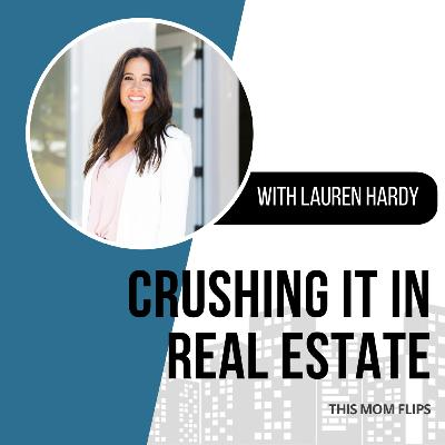 72. Achieving Work Life Balance via Real Estate Investing with Lauren Hardy