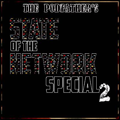 The Podfather's State of the Network Special 2