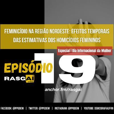 #19 | Feminicídio na região Nordeste: efeitos temporais das estimativas dos homicídios femininos | Karina Cardoso Meira