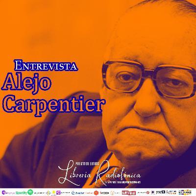 #224: Entrevista con Alejo Carpentier
