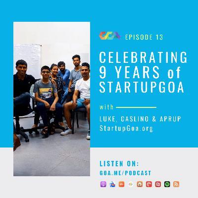 Celebrating 9 years of StartupGoa with Founders Luke, Caslino & Aprup   Episode 13