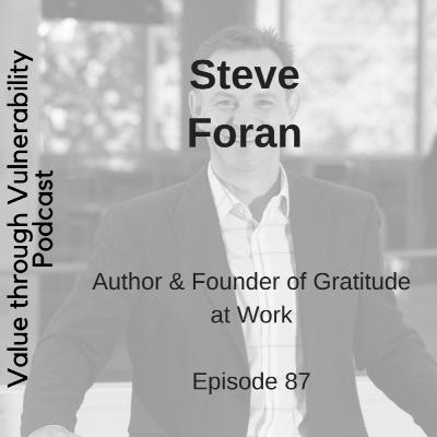 Episode 87 - Steve Foran, Author & Founder of Gratitude at Work
