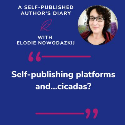 Ep. 5 - Self-publishing platforms and...cicadas?