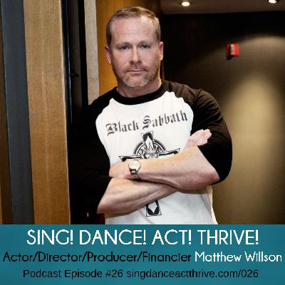 Actor/Director/Producer/Financier Matthew Willson