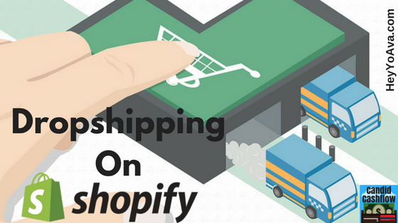8: Dropshipping On Shopify - How To Start an Ecommerce Business - The Candid Cashflow Podcast   Work At Home   Entrepreneur   Passive Income