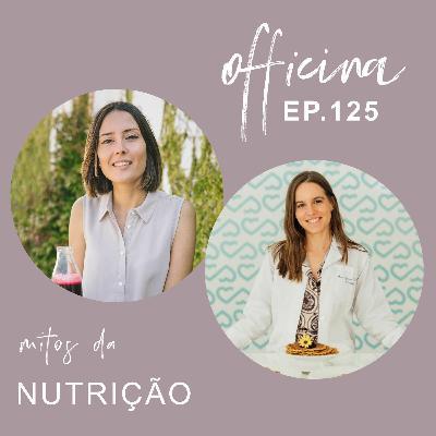 episódio 125 // mitos da nutrição com nutricionista Ana Afonso Martins