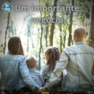 UM IMPORTANTE NEGÓCIO | Pr Josué Moreira Jr.