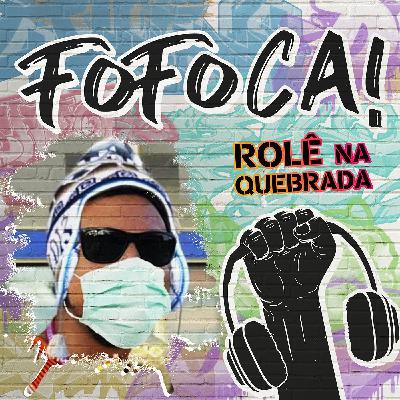 Rolê na Quebrada! - Fofoca #35 - ft. Leila Germano & Kamiikio
