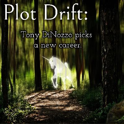 Plot Drift - Tony DiNozzo Picks a New Career