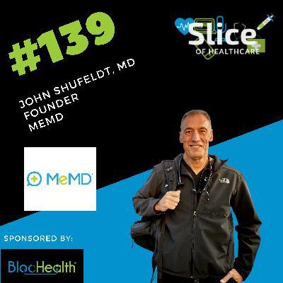 #139 - Dr. John Shufeldt, Founder at MeMD (acquired by Walmart Health)