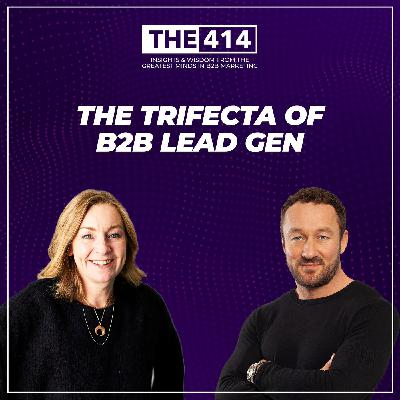 The Trifecta of B2B Lead Gen