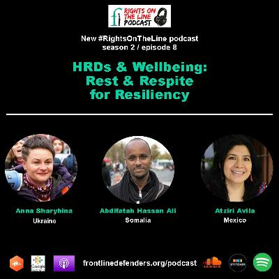 Episode 8 - HRDs & Wellbeing: Rest & Respite For Resiliency