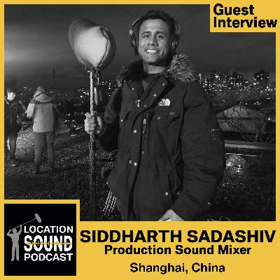 072 Siddharth Sadashiv - Production Sound Mixer based out of Shanghai, China