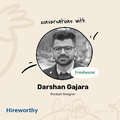 07 | Being a Freelance Remote Designer with Darshan Gajara