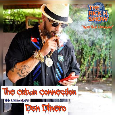 The Cuban Connection with special guest Don Dinero (Season 7 Episode 10)